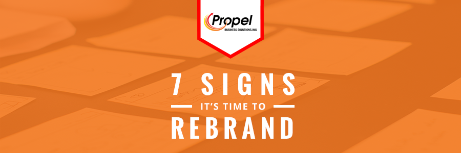 7 Signs It's Time To Rebrand