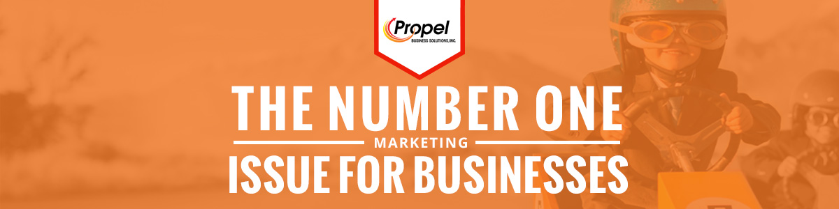 The Number One Marketing Issue for Businesses
