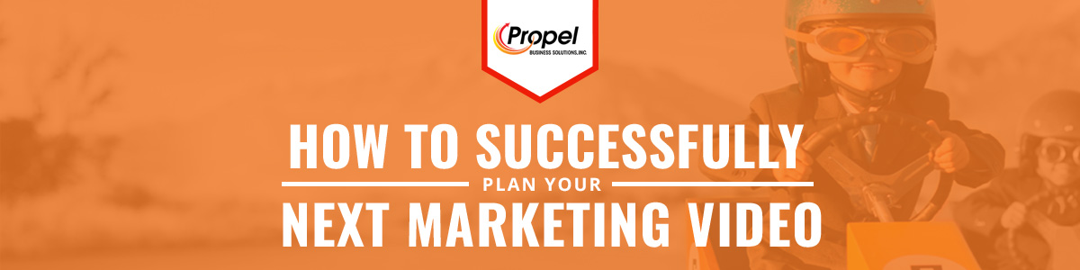 How to Successfully Plan Your Next Marketing Video